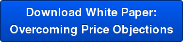 Download White Paper: Overcoming Price Objections