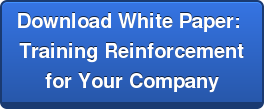 Download White Paper:  Training Reinforcement  for Your Company