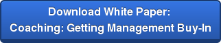 Download White Paper:  Coaching: Getting Management Buy-In